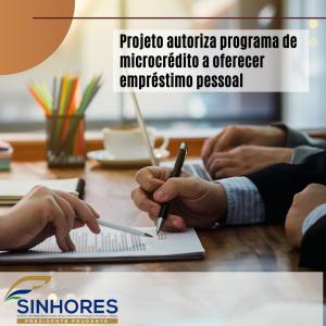 Projeto autoriza programa de microcrédito a oferecer empréstimo pessoal