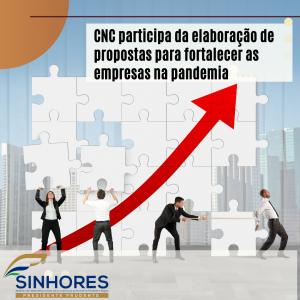 CNC participa da elaboração de propostas para fortalecer as empresas na pandemia