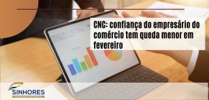 CNC: confiança do empresário do comércio tem queda menor em fevereiro