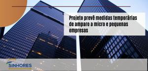Projeto prevê medidas temporárias de amparo a micro e pequenas empresas